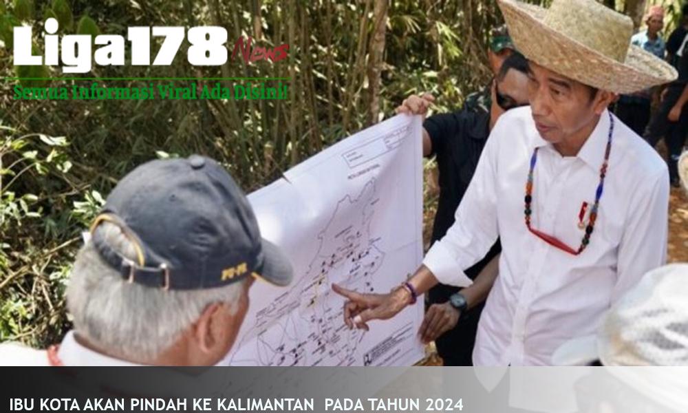 Ibu Kota Akan Pindah Ke Kalimantan Pada Tanggal 2024