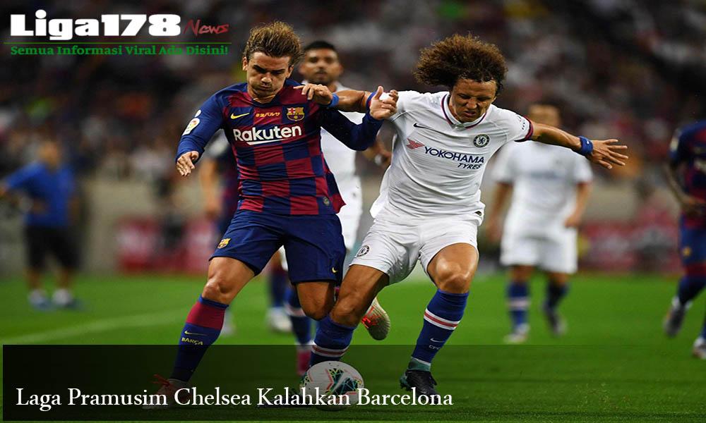 Laga Pramusim Chelsea Kalahkan Barcelona