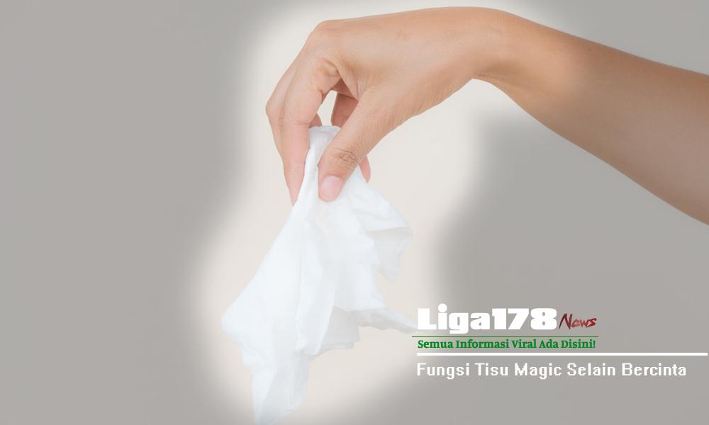 Tisu Magic, Bercinta, Kebas, Liga178 News