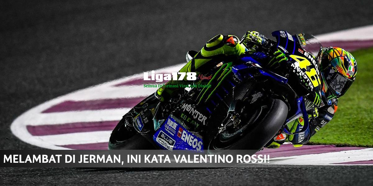 Valentino Rossi, Sachsenring, Jerman, Marc Marquez, MotoGP, Liga178 News