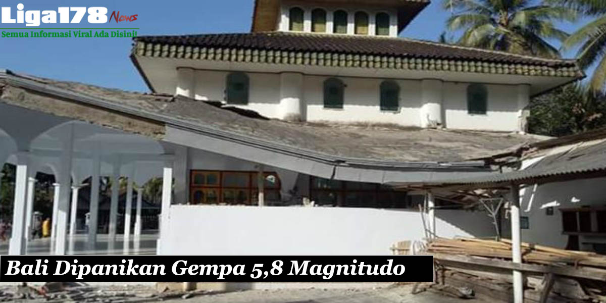 Warga Pulau Denpasar Bali Dipanikan Gempa 5,8 Magnitudo
