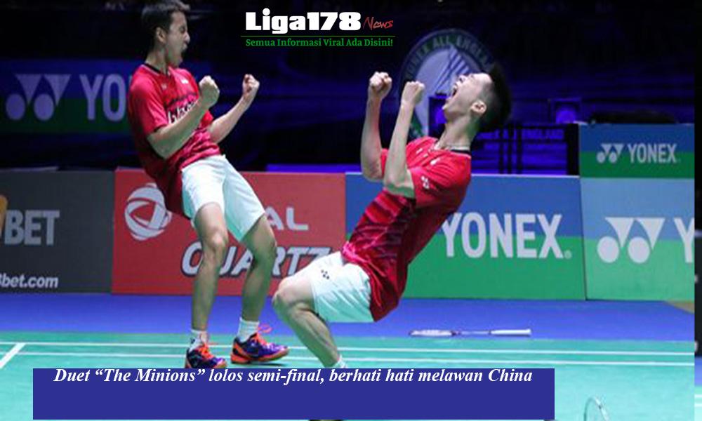 Theminions , Semifinal , IndonesiaOpen , Liga178 news