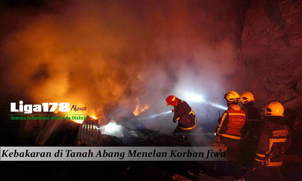 Tanah Abang, damkar, kebakaran, Liga178 News