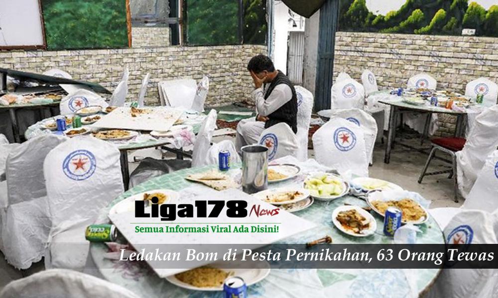Ledakan Bom, Afghanistan, pernikahan, Liga178 News
