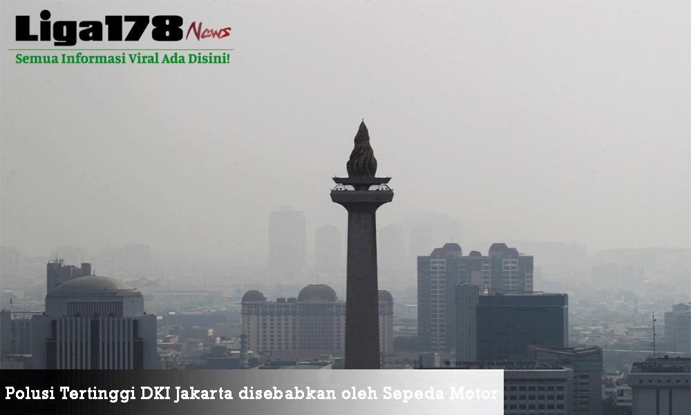 DKI Jakarta, Polusi, Sepeda Motor, Liga178 News