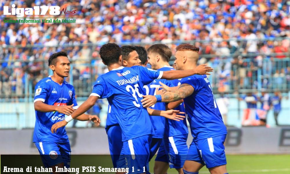 Arema Di tahan Imbang PSIS Semarang 1- 1
