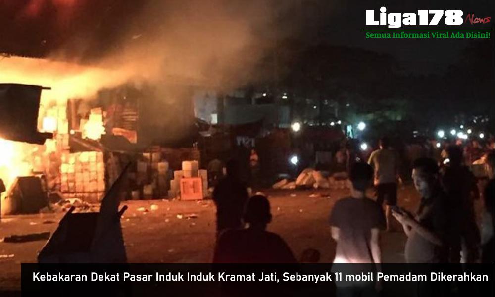 Kebakaran, Pemadaman, Pasar Induk, Kramat Jati, Liga178 News