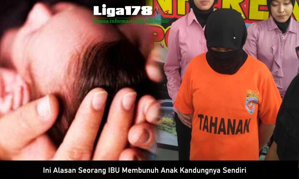 Ini Alasan Seorang Ibu Membunuh Anak Kandungnya Sendiri