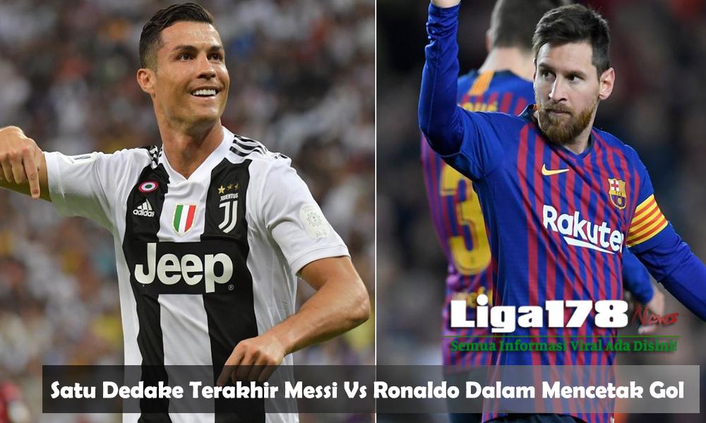 Satu Dedake Terakhir Messi Vs Ronaldo Dalam Mencetak Gol