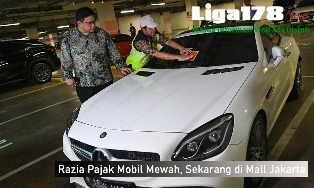 LigaNews178, razia, Mal Grand Indonesia, BPRD DKI Jakarta,Toyota Alphard 2015