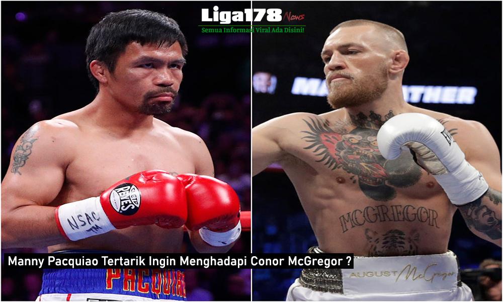 Manny Pacquiao Tertarik Ingin Menghadapi Conor McGregor ?