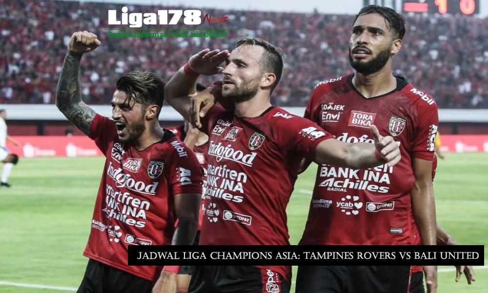 Jadwal Liga Champions Asia: Tampines Rovers Vs Bali United