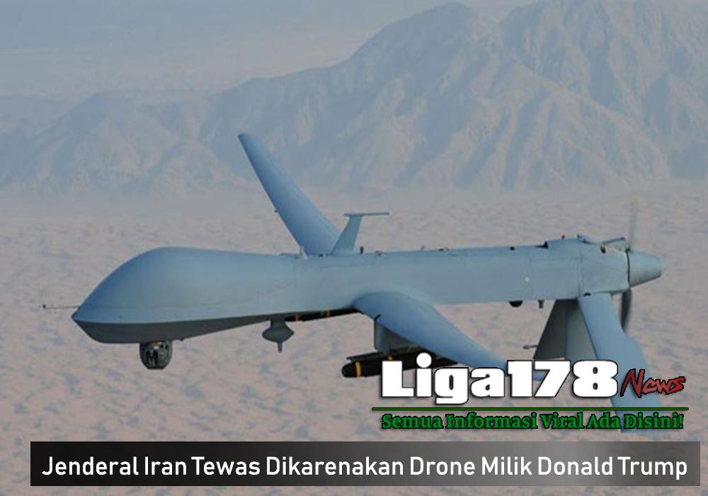 Jenderal Iran Tewas Dikarenakan Drone Milik Donald Trump
