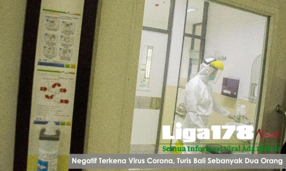 Negatif Terkena Virus Corona, Turis Bali Sebanyak Dua Orang