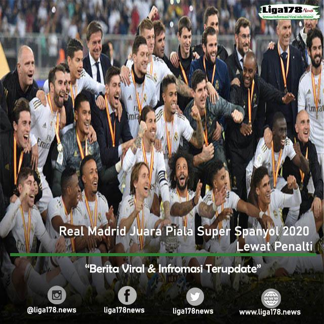Real Madrid Juara Piala Super Spanyol 2020 Lewat Penalti