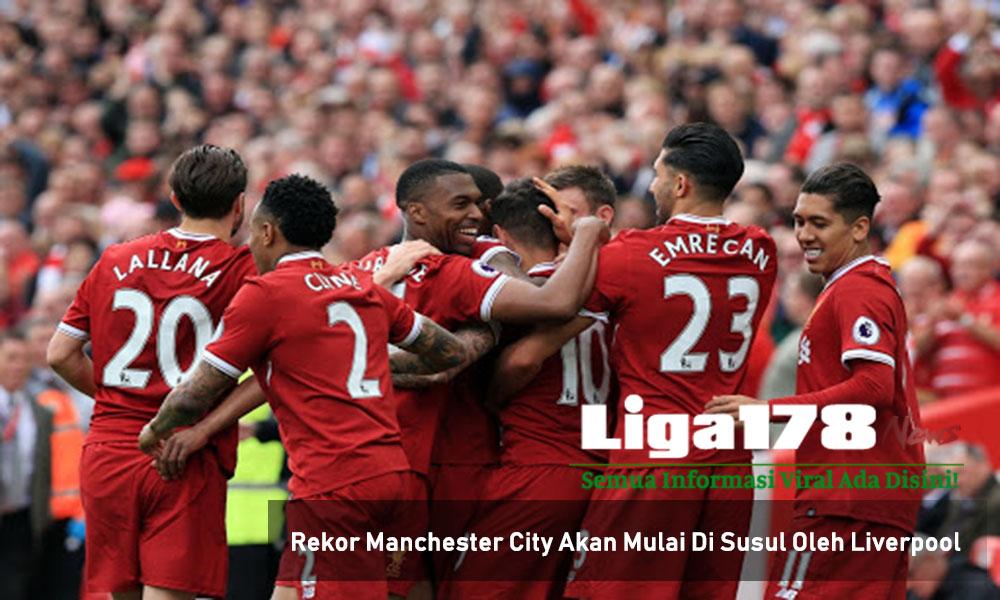 Rekor Manchester City Akan Mulai Di Susul Oleh Liverpool